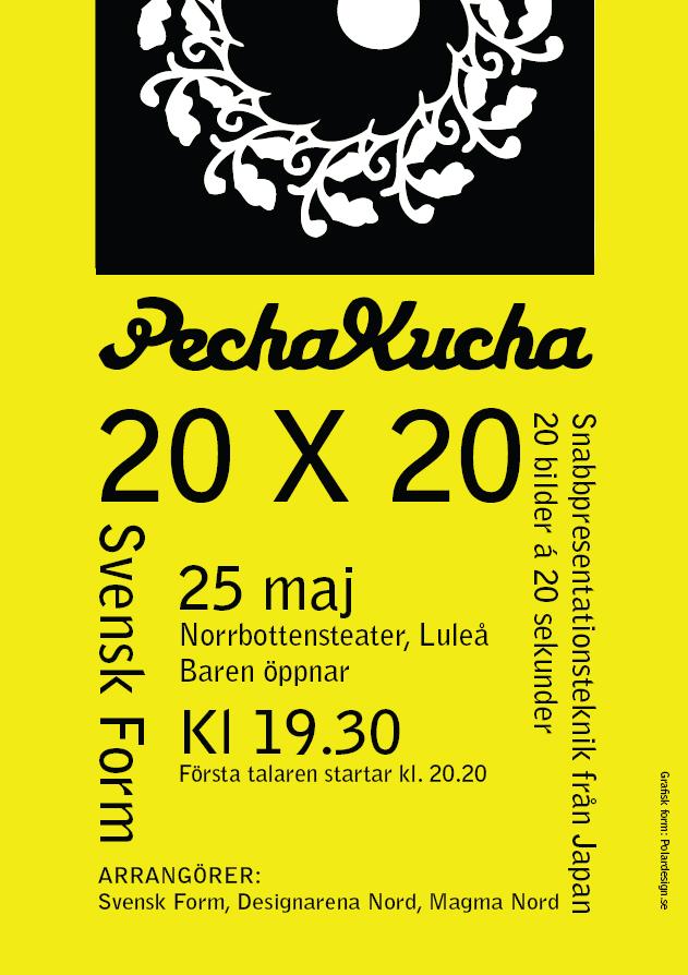 Pecha Kucha - Svensk Form äger projektet i samarbete med Designarena Nord och Magma Nord